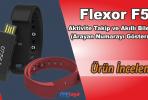Flexor F5 Akıllı Bileklik İncelemesi