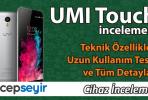Umi Touch İncelemesi (Ürün İncelemesi ve Uzun Kullanım Testi)