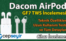 Dacom Airpod GF7 TWS Bluetooth Kulaklık İncelemesi